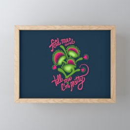 FEED me... SorryI'mNotSorry. Framed Mini Art Print