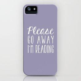 Please Go Away, I'm Reading (Polite Version) - Purple iPhone Case