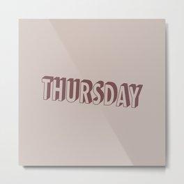 Thursday - Typography Metal Print