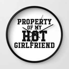 Property Of My Hot Girlfriend Wall Clock