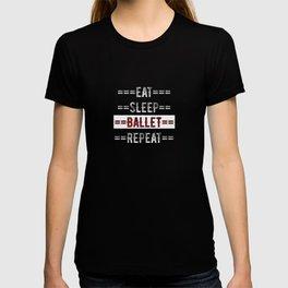 Ballerina Gift - Eat Sleep Ballet Repeat  - Distressed Text Design T-shirt