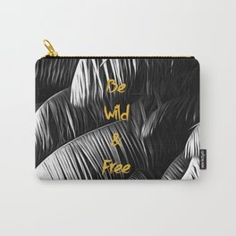 Be wild and free Gold Black White Carry-All Pouch