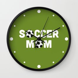 Soccer Mom Sports Quote Wall Clock