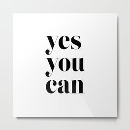 Yes you can Metal Print