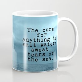 The cure for anything is salt water Coffee Mug