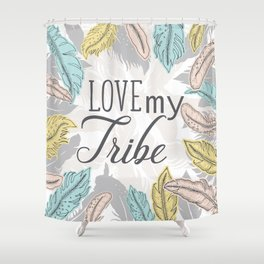 Love my Tribe Shower Curtain