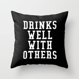 Drinks Well With Others (Black & White) Throw Pillow