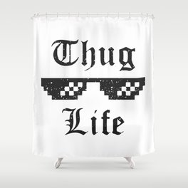 Thug life glasses print Shower Curtain
