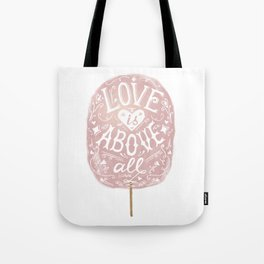 Love is above all. Tote Bag