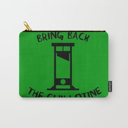 Bring Back The Guillotine Carry-All Pouch