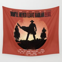 You'll never leave Harlan alive Wall Tapestry