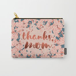Thanks mom, in the spring of life Carry-All Pouch