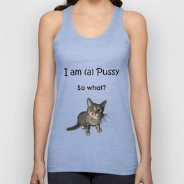 I am (a) Pussy Unisex Tank Top
