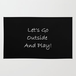 Let's Go Outside and Play! - Fun, happy quote Rug