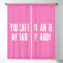 YOU CAN BE MY DADDY Blackout Curtain