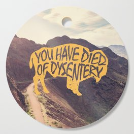 You Have Died of Dysentery II Cutting Board