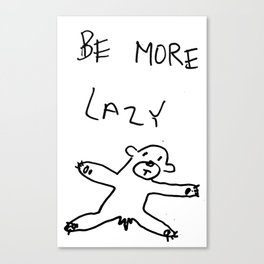 be more lazy Canvas Print