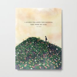 I opened two gifts this morning, they were my eyes art of flower field in whimsical illustration Metal Print