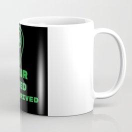 Your weed has arrived Coffee Mug