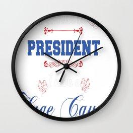 I Should Be President Funny Political T-shirt Wall Clock