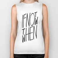 letter Biker Tanks featuring If Not Now Then When by WRDBNR