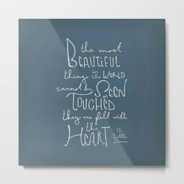 "The Little Prince quote ""the most beautiful things"" Metal Print"