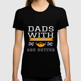 dads with beards are better  T-shirt