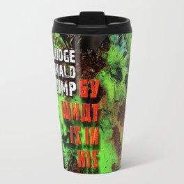 Judge Donald Trump .6 Travel Mug