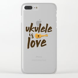 Ukelele is love Clear iPhone Case