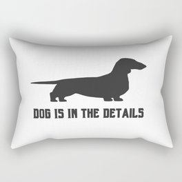 dog is in the details Rectangular Pillow