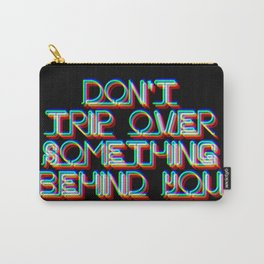 NEON Sign - Don't Trip Over Something Behind You Carry-All Pouch