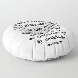 Charles Bukowski Quote Circus Floor Pillow