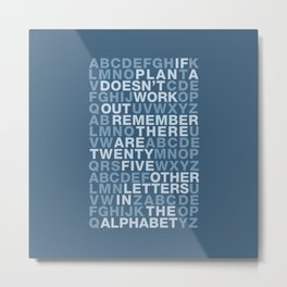 If Plan A doesn't work - Quote Metal Print