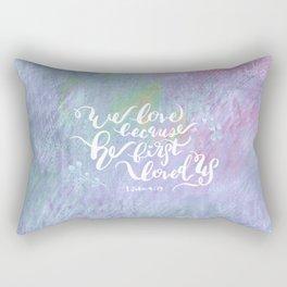 He First Loved Us - 1 John 4:19 Rectangular Pillow