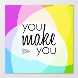 """You make you"" - Hank Green Canvas Print"