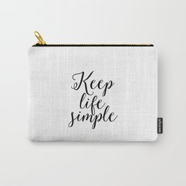 Keep Life Simple Typography Calligraphy Black and White Wall Art Inspirational Print Motivational Carry-All Pouch