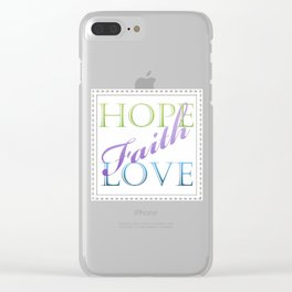 Hope - Faith - Love Clear iPhone Case