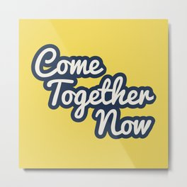 Come Together Now - retro typography Metal Print