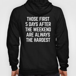 After The Weekend Funny Quote Hoody