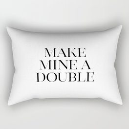 Make Mine A Double, Whiskey Bar Sign, Celebrate Life Quote, Drink Print, Bar Wall Art Rectangular Pillow