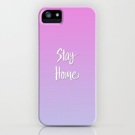 Stay Home Pink to Purple Gradient iPhone Case