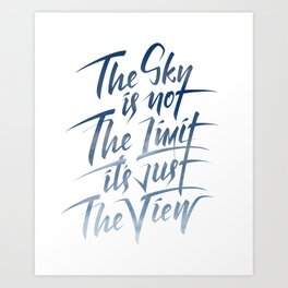 The sky is not the limit, it´s just the view Art Print
