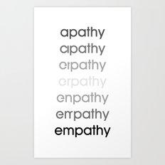 apathy/empathy 1 Art Print