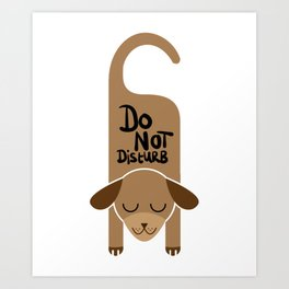 Do Not Disturb Dog Gift Art Print