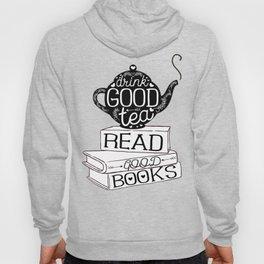 Drink Good Tea, Read Good Books Hoody