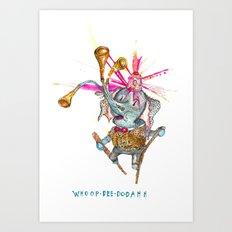Whoopdeedodahh Art Print