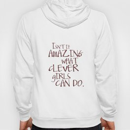 Isn't it amazing what clever girls can do - Peter Pan Hoody
