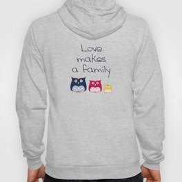 Love makes a family Hoody