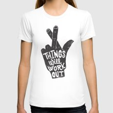 THINGS WILL WORK OUT MEDIUM Womens Fitted Tee White