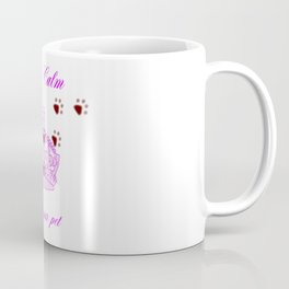 Stay Calm And Love Your Pet Coffee Mug
